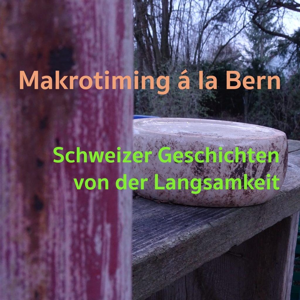 Makrotiming á la Bern